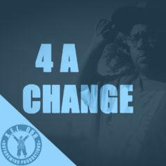 4 A Change