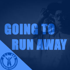 Going To Run Away